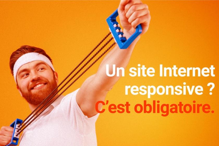 Je veux un site Internet responsive!
